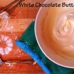 Homemade White Chocolate Buttercream