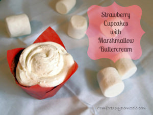 Celebrating Summer: Strawberry Cupcakes with Marshmallow Buttercream
