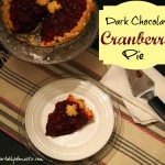 Home for the Holidays: Dark Chocolate Cranberry Pie
