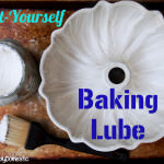 Make Your Pantry: Do-it-Yourself Baking Lube
