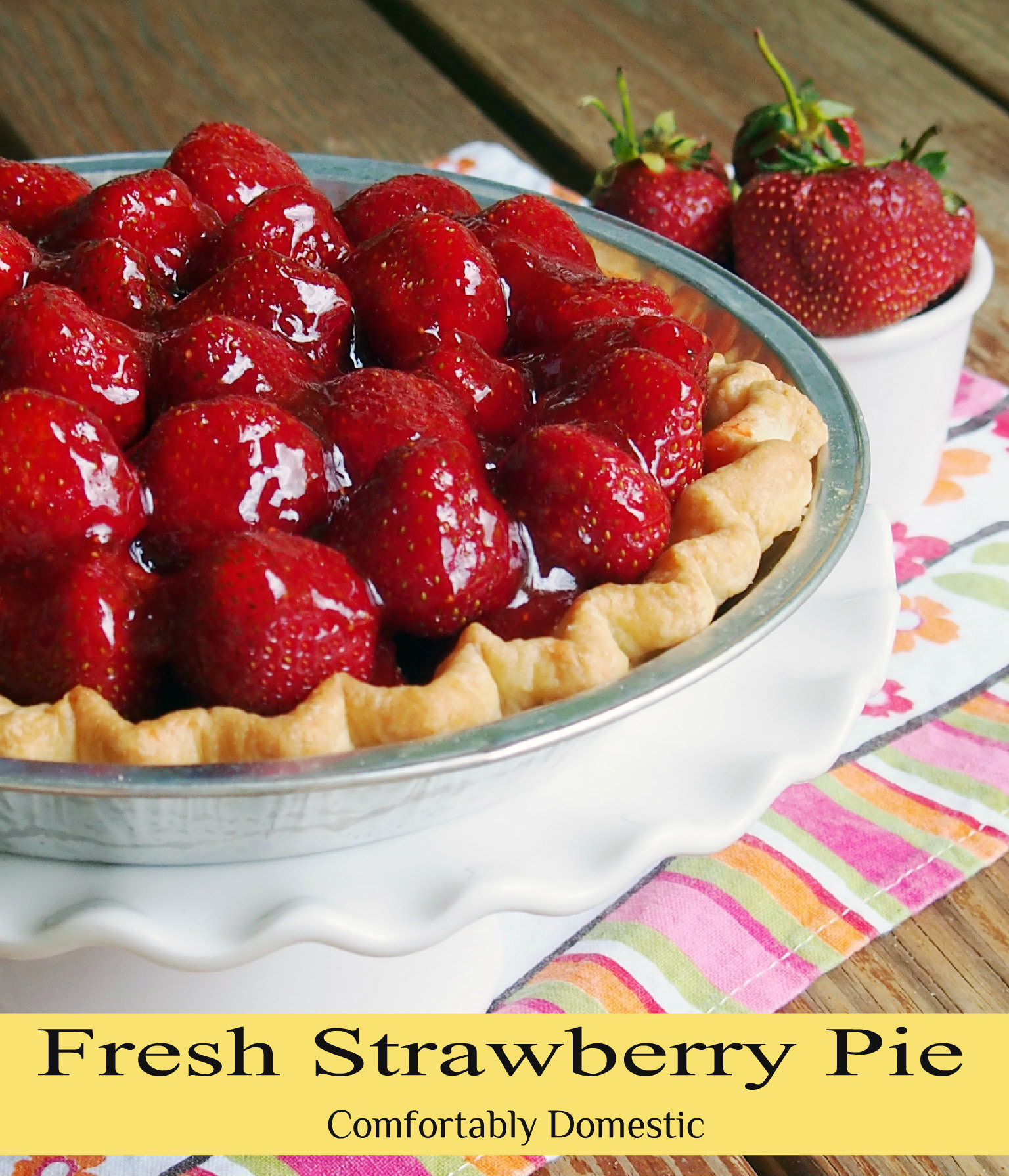 Fresh Strawberry Pie tastes like sweet summertime wrapped up in a ...