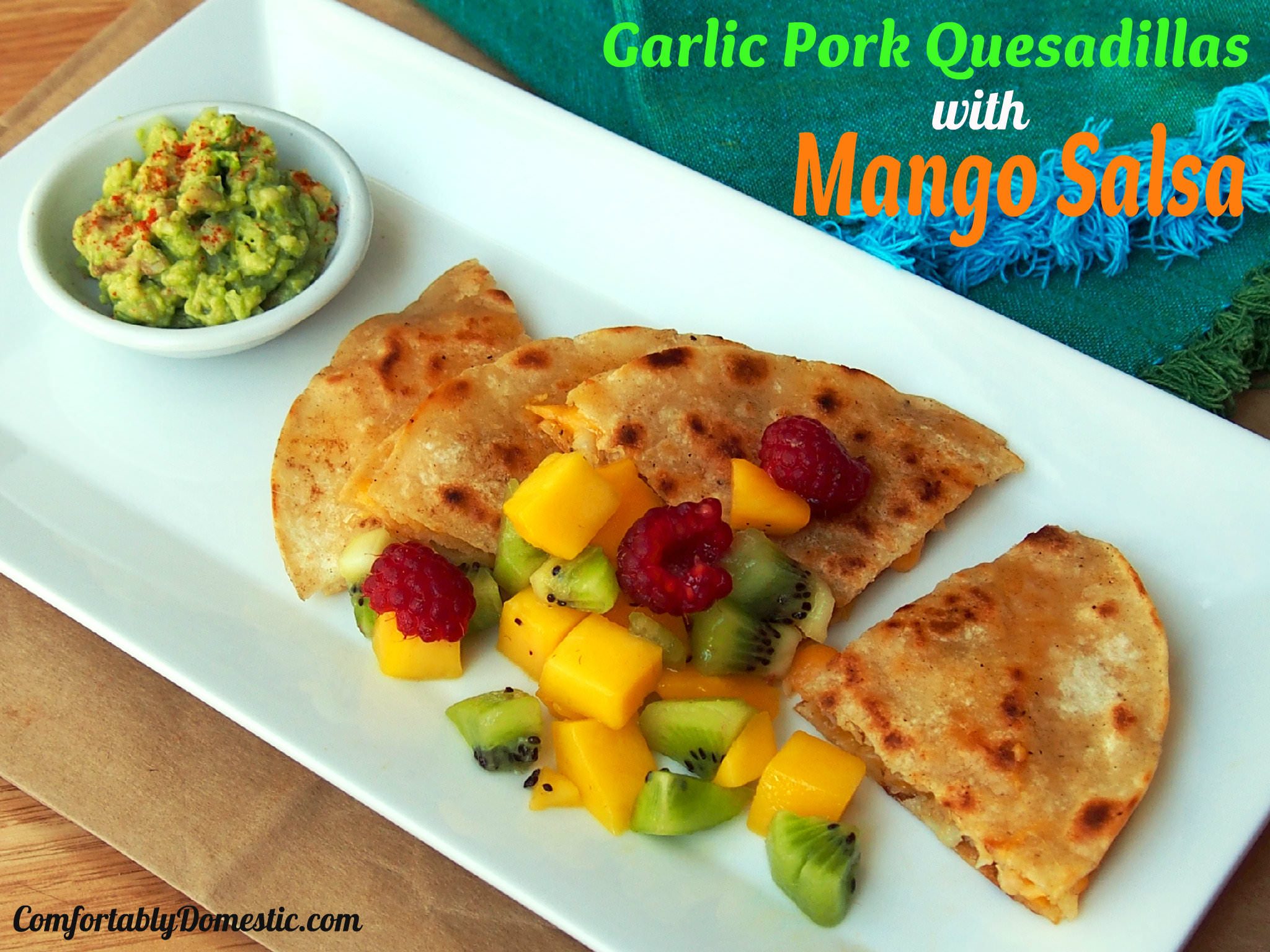 Garlic Pork Quesadillas with Mango Salsa | ComfortablyDomestic.com