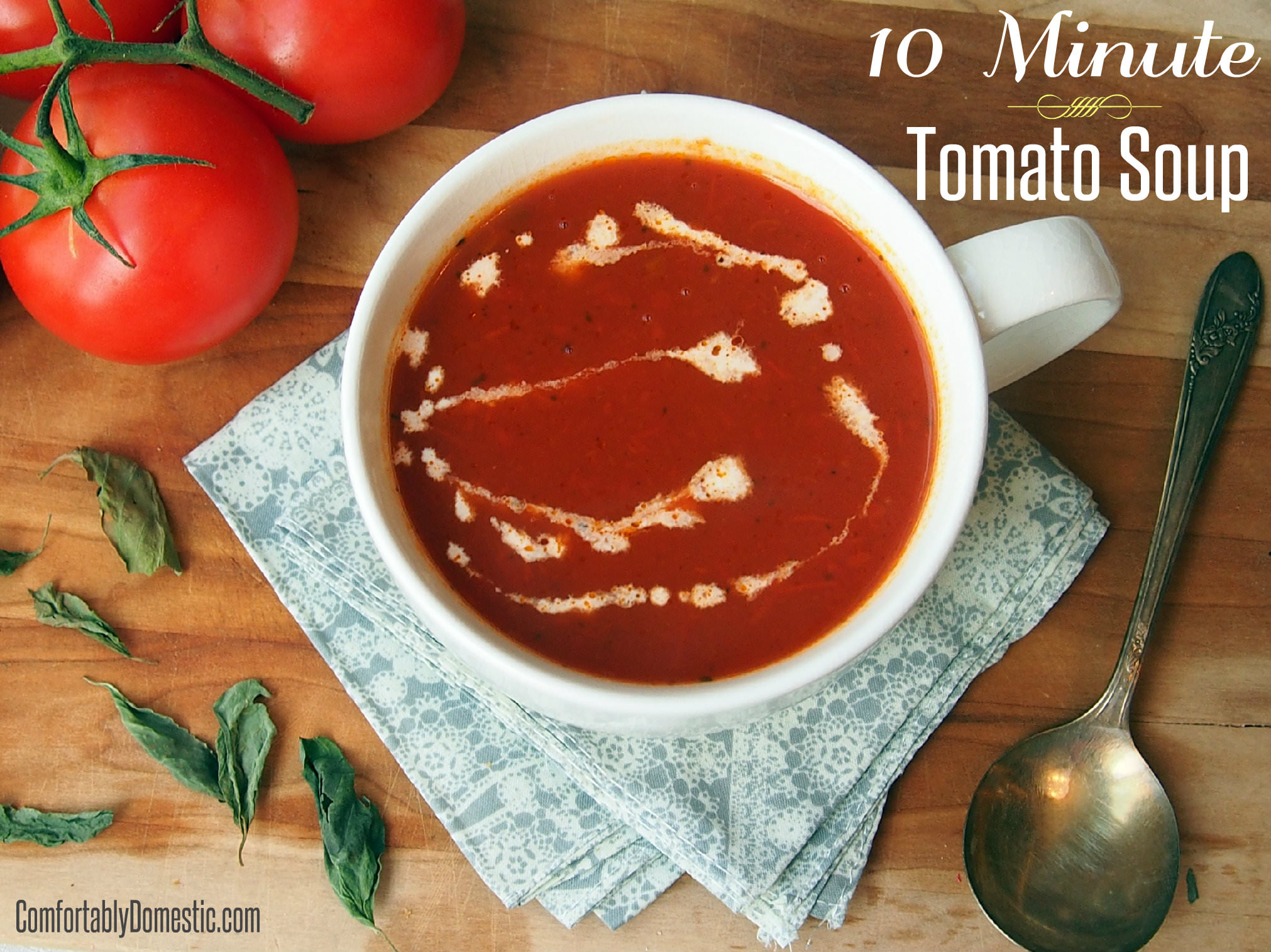 10 Minute Homemade Tomato Soup   ComfortablyDomestic.com
