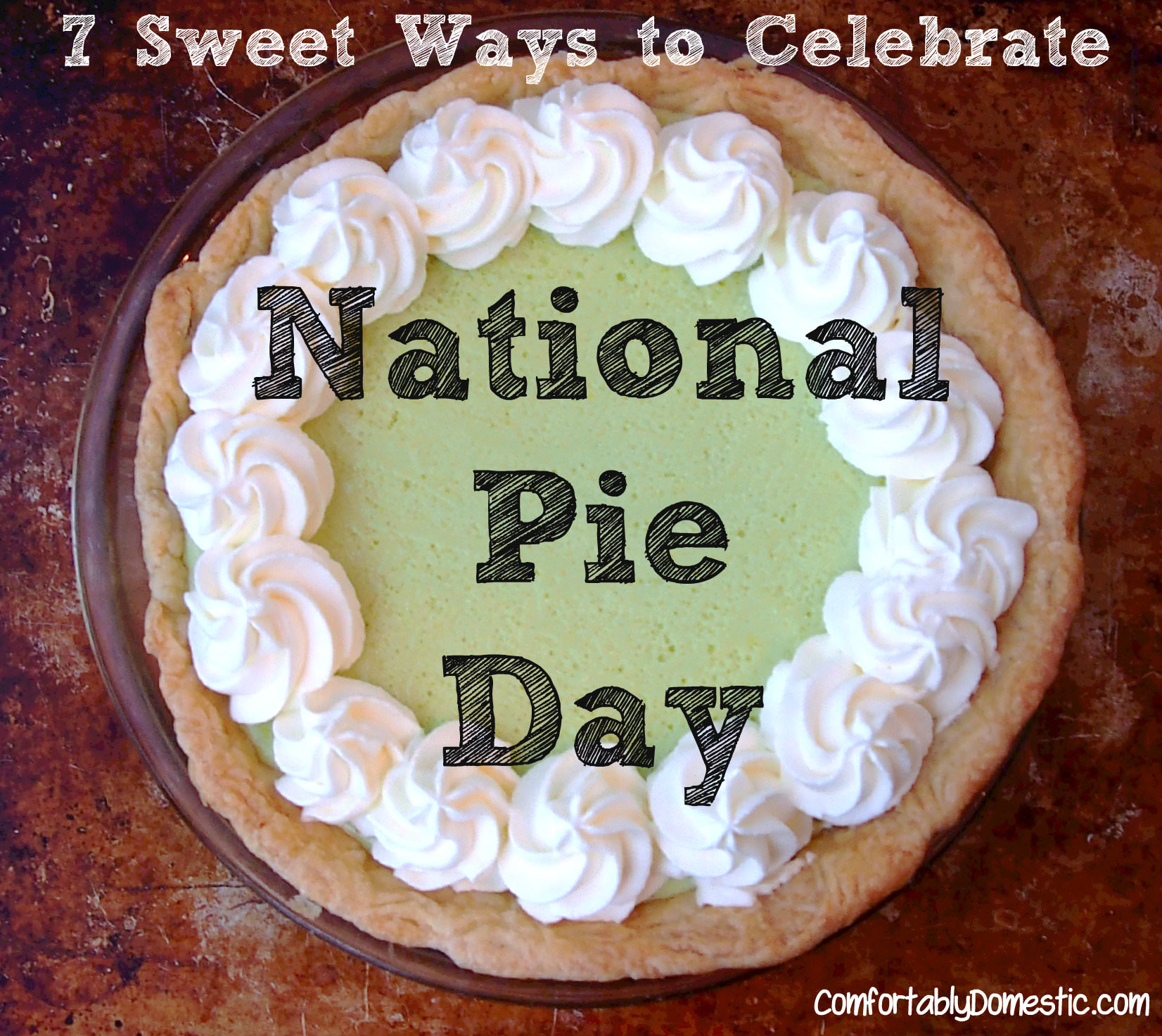 {Recipe Round Up} 6 Sweet Ways to Celebrate National Pie Day | ComfortablyDomestic.com