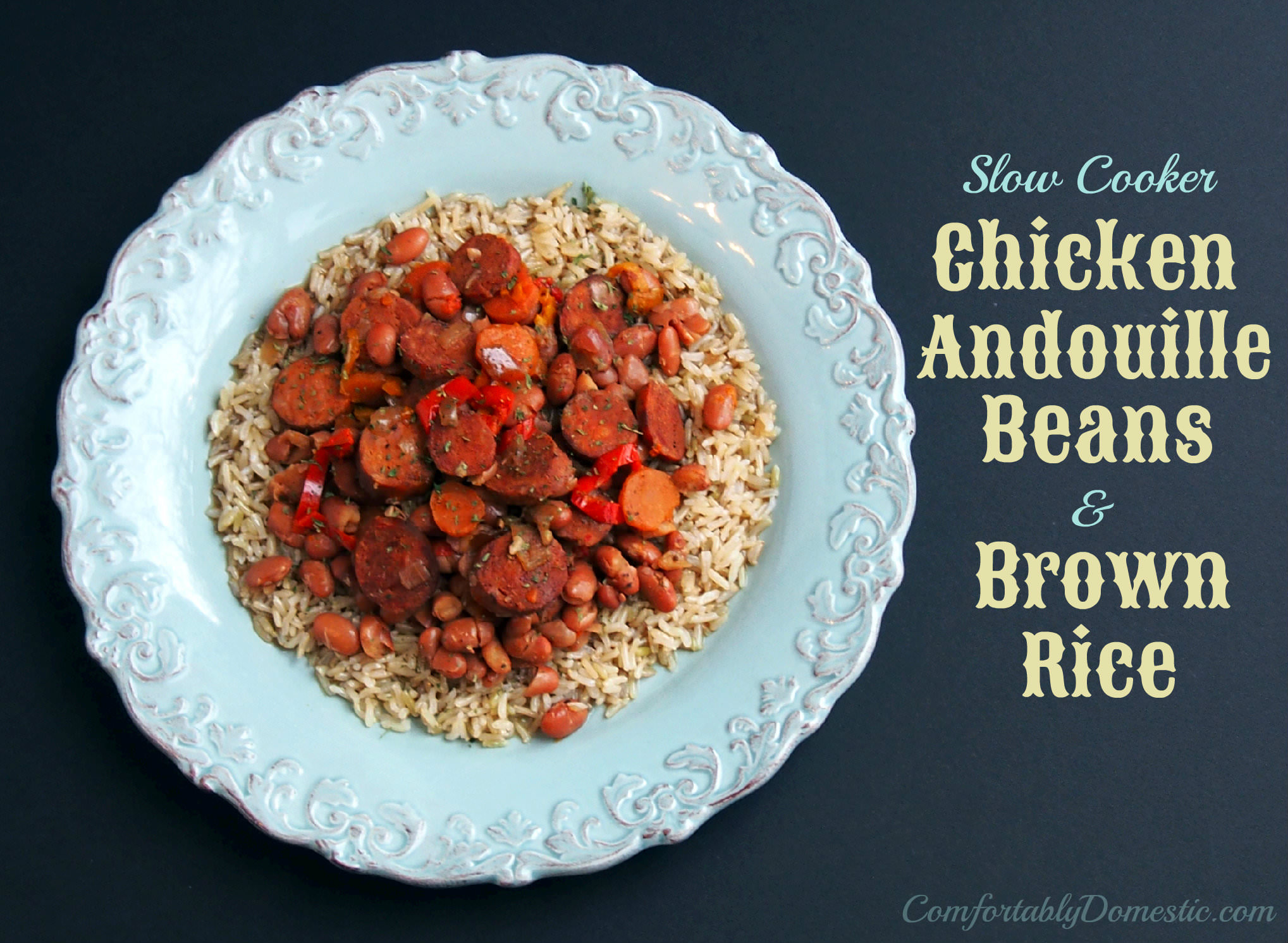 Slow Cooker Andouille Beans and Rice | ComfortablyDomestic.com