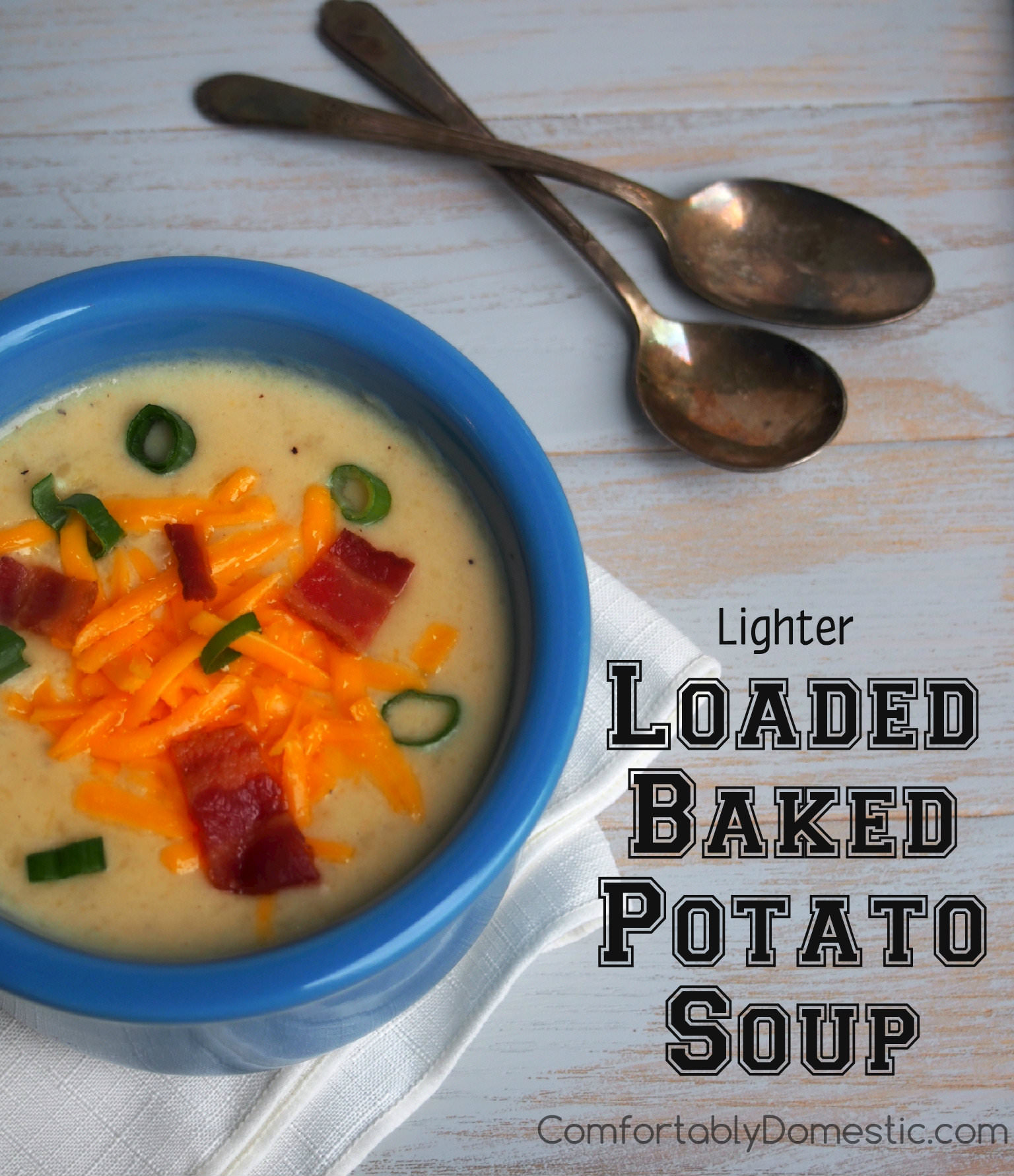 Lighter Loaded Baked Potato Soup | ComfortablyDomestic.com