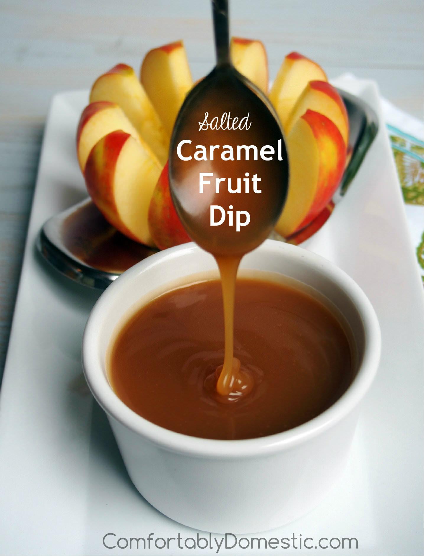 Salted Caramel Fruit Dip | ComfortablyDomestic.com