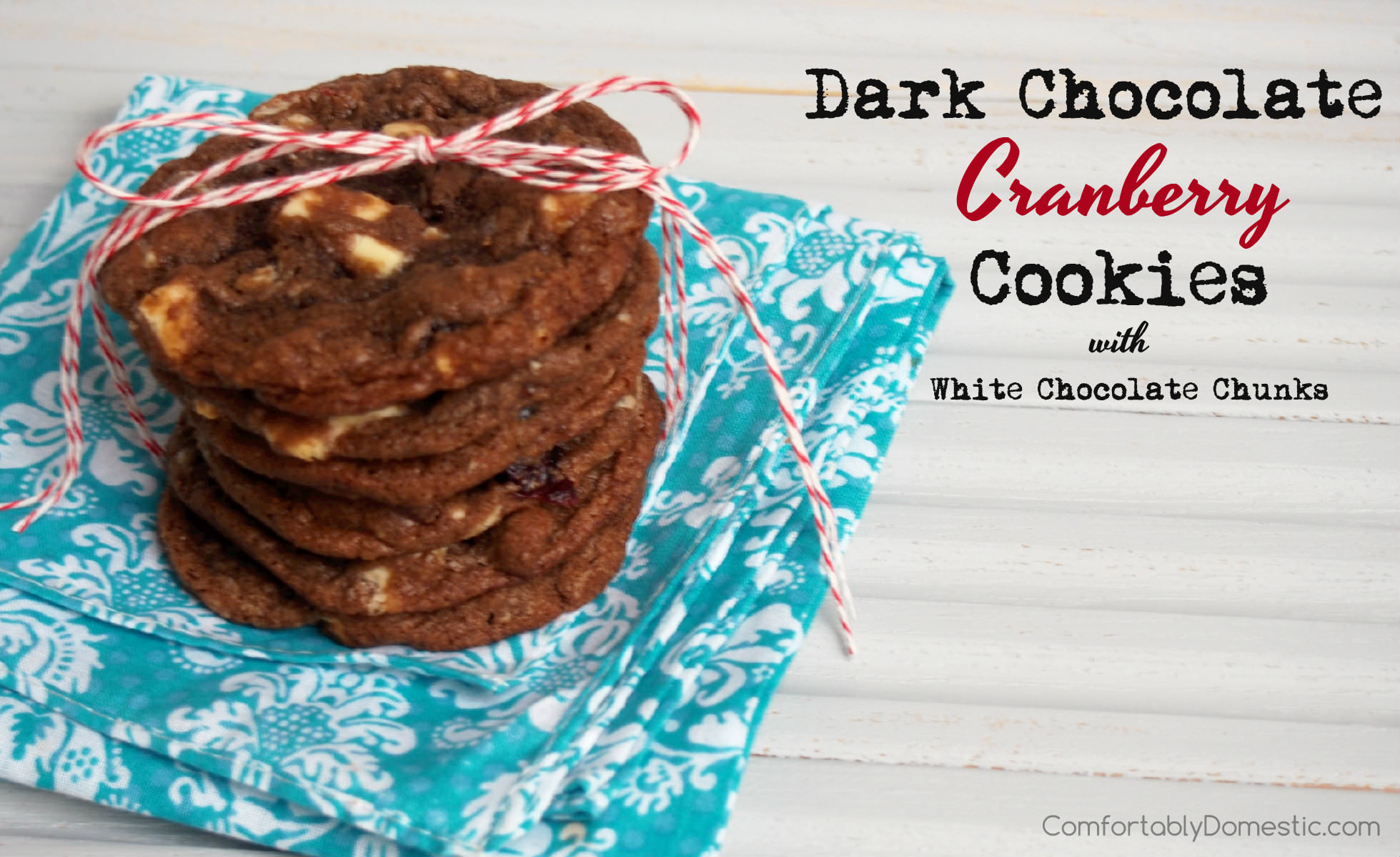 Dark Chocolate Cranberry Cookies with White Chocolate Chunks ...