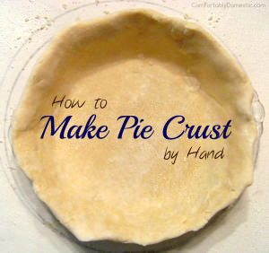 Make Pie Crust By Hand - A step-by-step tutorial for making a flaky pie crust by hand | ComfortablyDomestic.com