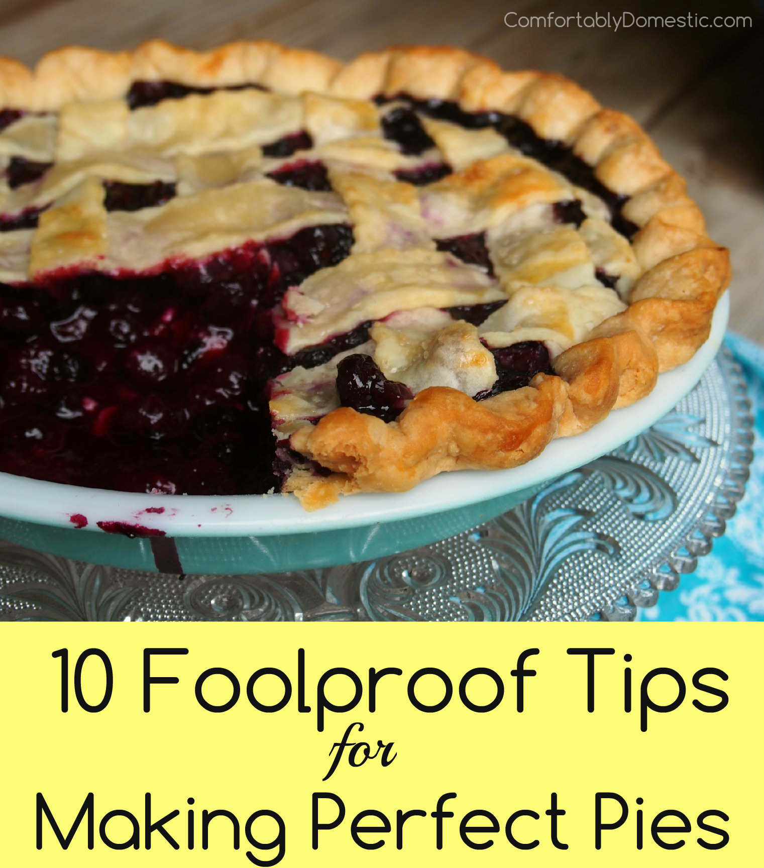 10 foolproof pie-making tips are here for your pie baking success, from a girl who's ruined her share of pies.  | ComfortablyDomestic.com