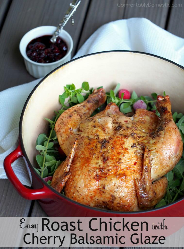 Easy Roast Chicken with Tart Cherry Balsamic Glaze   ComfortablyDomestic.com
