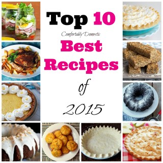 Top 10 Best Recipes from Comfortably Domestic for 2015